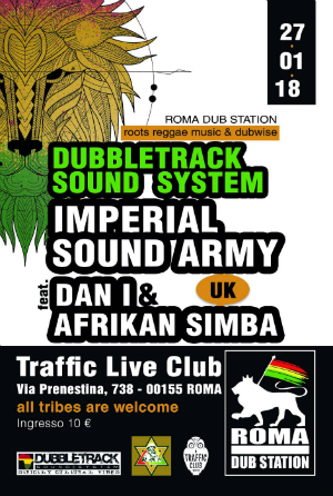 ROMA DUB STATION || DUBBLETRACK SOUND SYSTEM + IMPERIAL SOUND ARMY ft. DAN I & AFRIKAN SIMBA (UK)