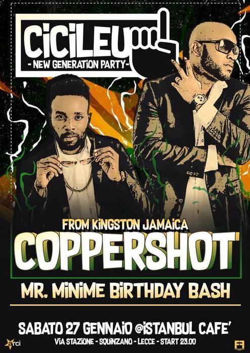 MR.MINIME BIRTHDAY BASH / COPPERSHOT FROM KINGSTON JAMAICA / CICILEU PT4