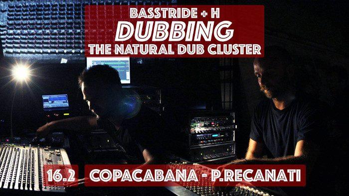 Basstride + H dubbing The Natural Dub Cluster live/Tricky DJ set @ Copacabana