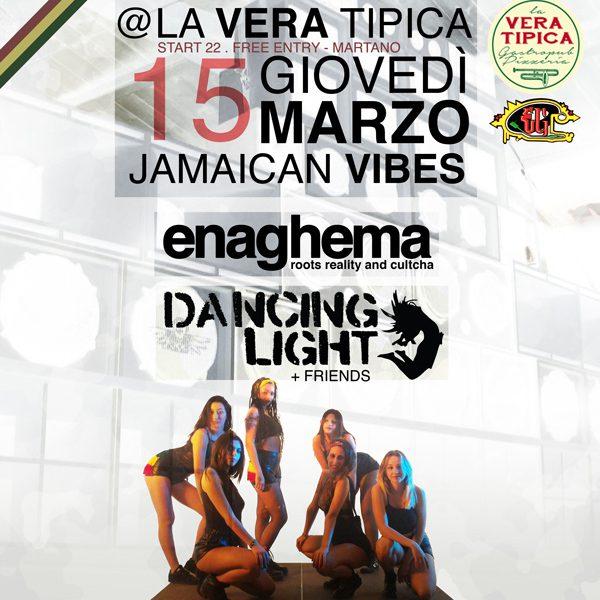 Jamaican Vibes w Ena Ghema e Dancing Light @ La Vera Tipica