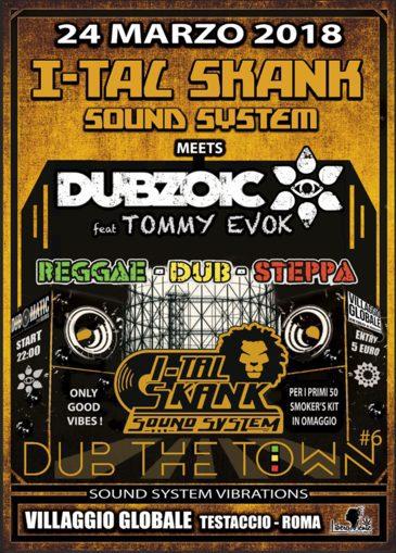 I-TAL SKANK SOUND SYSTEM meets DUBZOIC & TOMMY EVOK /  DUB THE TOWN #6 – VILLAGGIO GLOBALE