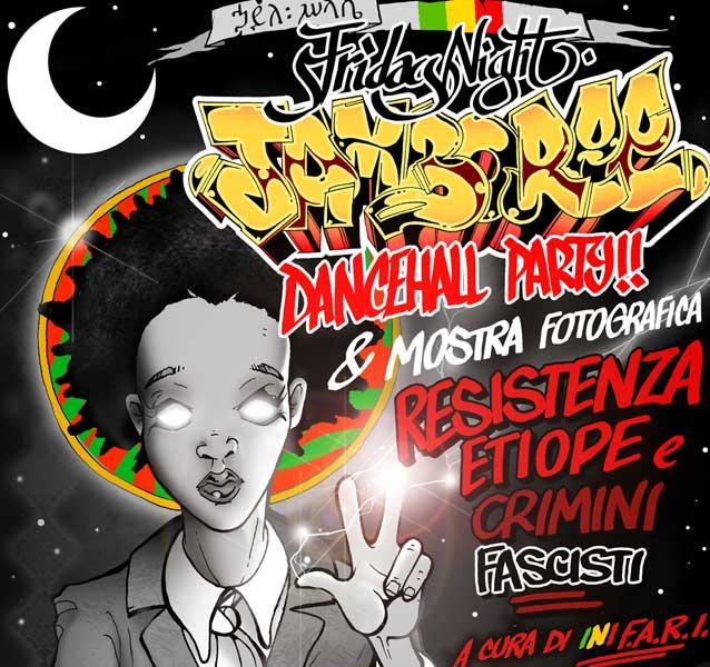 Friday Night Jamboree! Dancehall Party & Mostra Fotografica Resistenza Etiope!