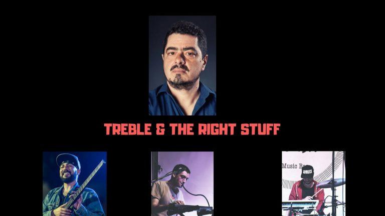Treble & The Right Stuff
