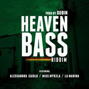 """HEAVEN BASS Riddim"" prod. by Dubin ft Miss Mykela, Alessandra Caiulo, La Marina 2021 Album, Dub Release, Italia, New Release, Singles"