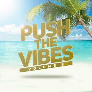 """Fuori il 3° volume di """"Push The Vibes"""" 2021 Italia, Mixtape, New Release"""