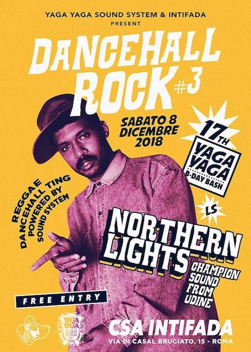 🔥🔥🔥Dancehall Rock#3 Yaga Yaga ls NORTHERN LIGHTS SOUND!!! FREE ENTRY!!🔥🔥🔥
