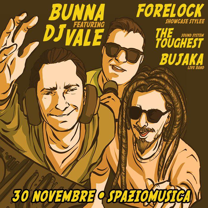 Bunna ft. DJ Vale • Forelock • Bujaka • TheTuffest @ SpazioMusica – PV