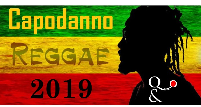 Capodanno Reggae 2019 – Ginko/Rastablanco/Phenom/Ras Mat-i/Soul Roots –  Free Entry