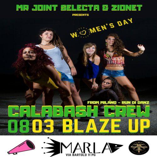 Marla: BLAZE UP present Women's day w/ CALABASH CREW from Milano