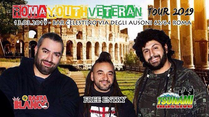 Roma Youth Veteran Tour 2019 – Rasta Blanco (Radici nel Cemento) & Tsunami Massive – Free Entry