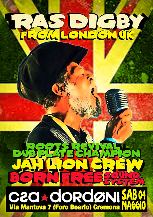 Ras Digby  from London UK + Jah Lion Crew + Born Free Sound System