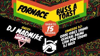 Buss A Toast – SOS Fornace – Dj MadMike