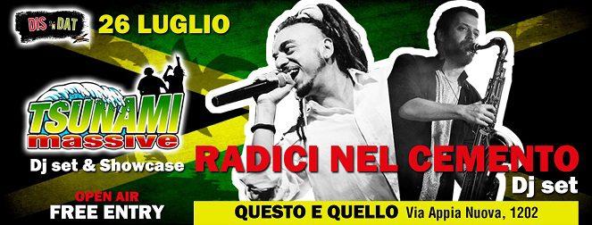 DIS n DAT Summer Party #RADICI NEL CEMENTO Dj Set & TSUNAMI MASSIVE# FREE ENTRY