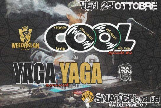 25.10 #COOL x YAGA YAGA sound @Snatch club