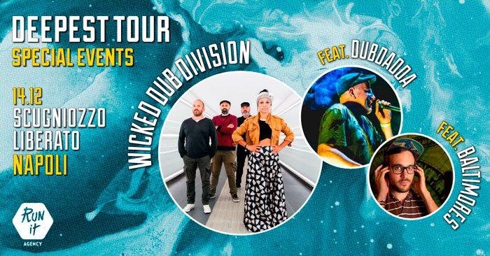 Wicked Dub Division // Deepest Tour // Scugnizzo Liberato