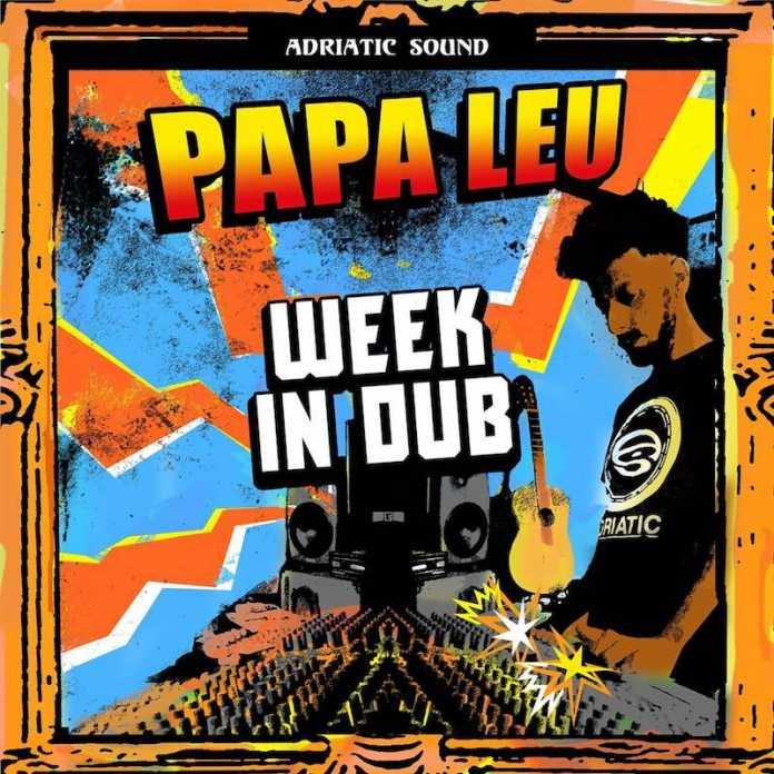 """"""" WEEK IN DUB """" il nuovo album di Papa Leu"""