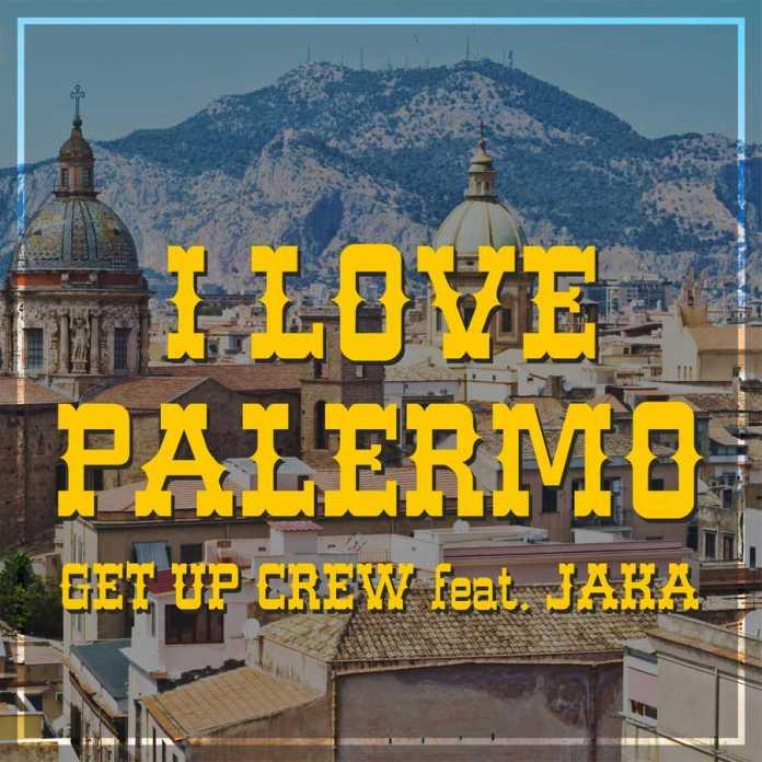 I LOVE PALERMO - Get Up Crew & Jaka