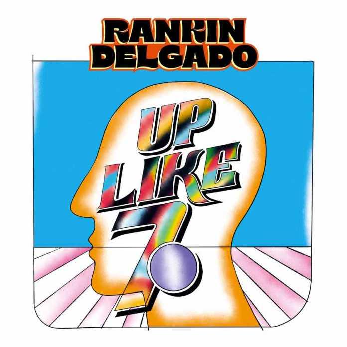 Rankin Delgado Up Like Seven