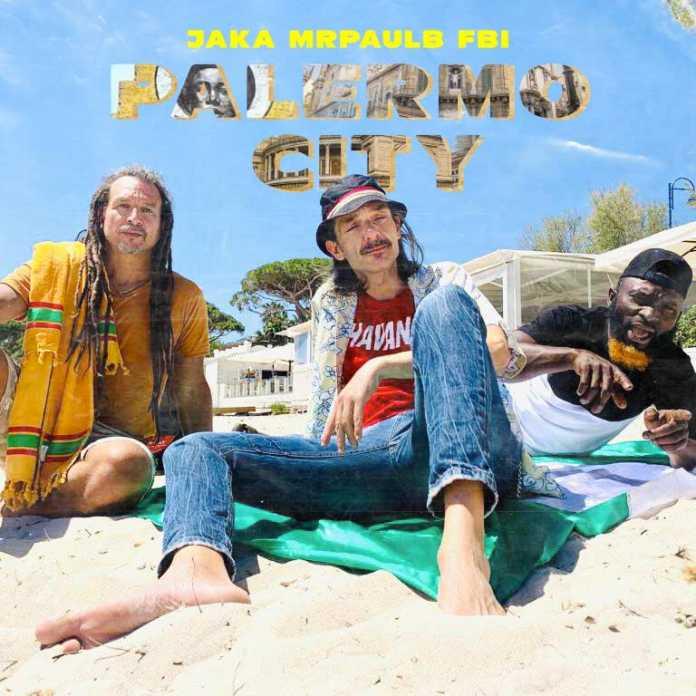 FBI Feat. JAKA & Mr PAUL B - PALERMO CITY
